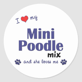 I Love My Mini Poodle Mix (Female Dog) Classic Round Sticker