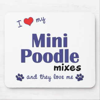 I Love My Mini Poodle Mixes (Multiple Dogs) Mouse Pad