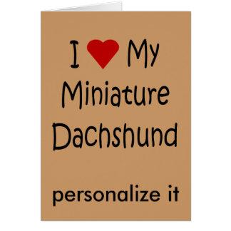 I Love My Miniature Dachshund Dog Lover Gifts Card