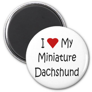I Love My Miniature Dachshund Dog Lover Gifts Magnet
