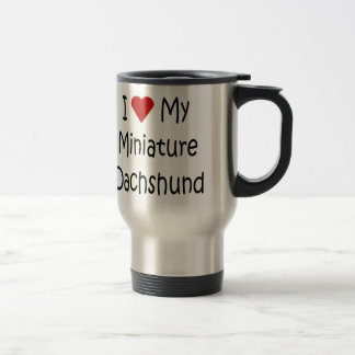 I Love My Miniature Dachshund Dog Lover Gifts Travel Mug