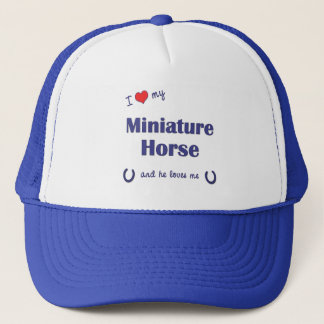I Love My Miniature Horse (Male Horse) Trucker Hat