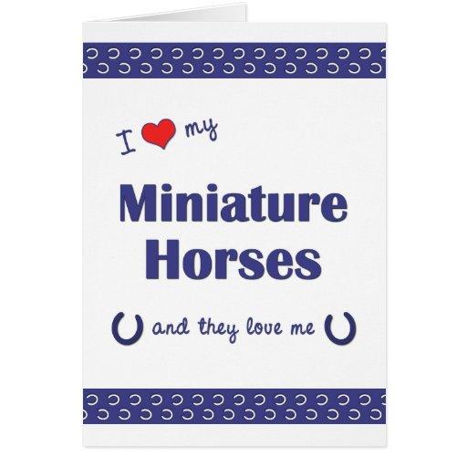 I Love My Miniature Horses (Multiple Horses) Greeting Cards