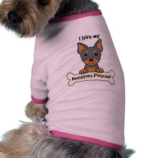 I Love My Miniature Pinscher T-Shirt