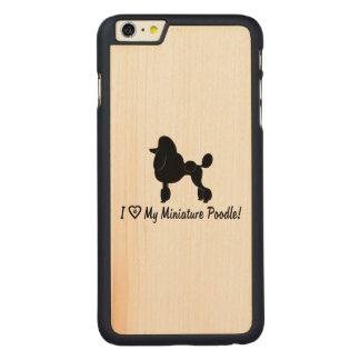 I Love My Miniature Poodle with Heart and Paws Carved Maple iPhone 6 Plus Case