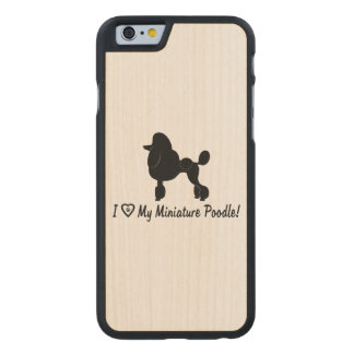 I Love My Miniature Poodle with Heart and Paws Carved Maple iPhone 6 Slim Case