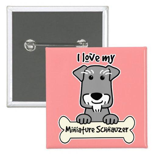 I Love My Miniature Schnauzer 2 Inch Square Button