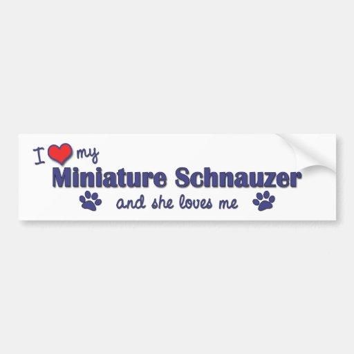 I Love My Miniature Schnauzer (Female Dog) Bumper Sticker