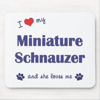I Love My Miniature Schnauzer (Female Dog) Mouse Pad