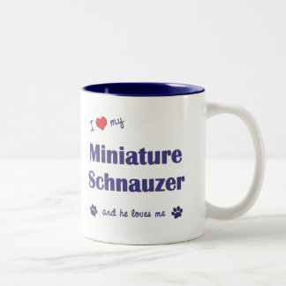 I Love My Miniature Schnauzer (Male Dog) Mugs