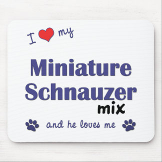 I Love My Miniature Schnauzer Mix (Male Dog) Mouse Pad