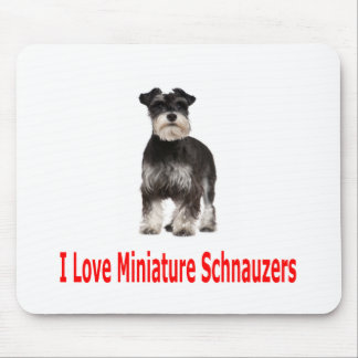 I Love My Miniature Schnauzer Mouse Pad