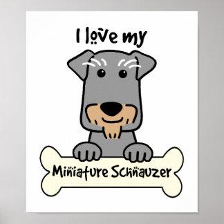 I Love My Miniature Schnauzer Poster