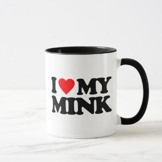 I LOVE MY MINK MUG