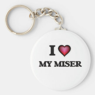 I Love My Miser Keychain