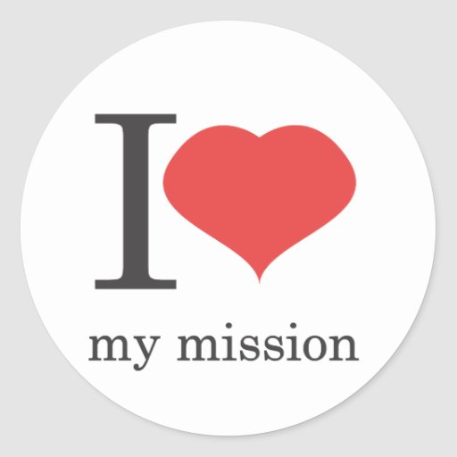 i love my mission sticker