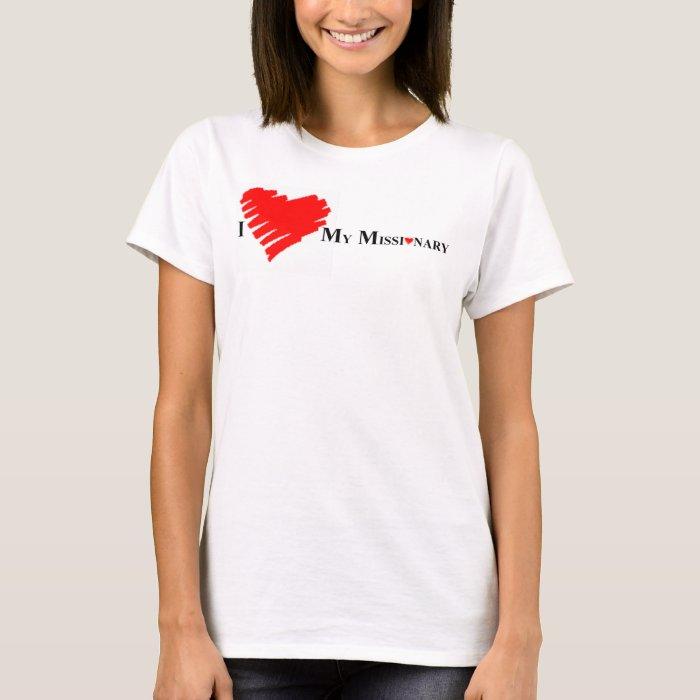 I Love My Missionary T-Shirt