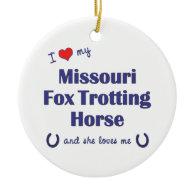 I Love My Missouri Fox Trotting Horse (Female) Christmas Ornament