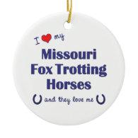 I Love My Missouri Fox Trotting Horses (Multiple) Christmas Tree Ornament