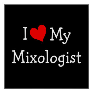 I Love My Mixologist Poster