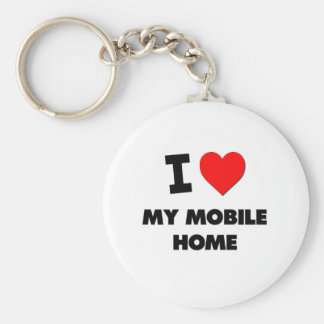 I Love My Mobile Home Basic Round Button Keychain