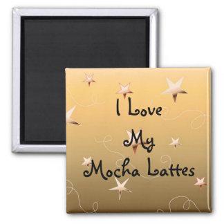 I Love My Mocha Lattes Magnet
