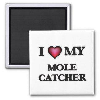 I love my Mole Catcher Magnet