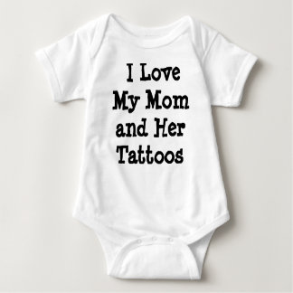 I Love My Mom and Her Tattoos Baby Bodysuit