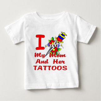 I Love My Mom And Her Tattoos Baby T-Shirt