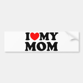 I Love My Mom Bumper Sticker