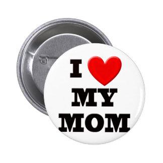 I Love My Mom Button