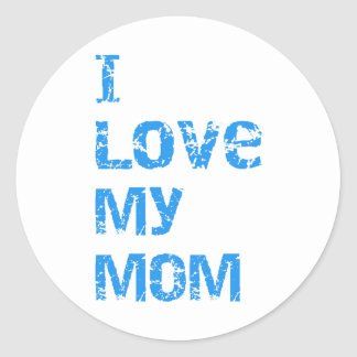 I Love My Mom Classic Round Sticker