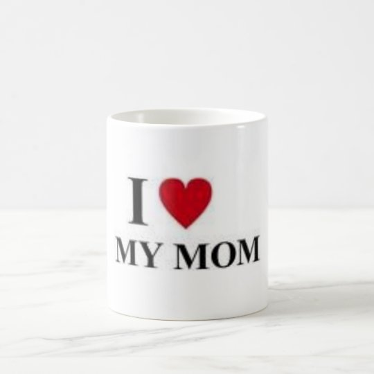 I Love My Mom Coffee Mug