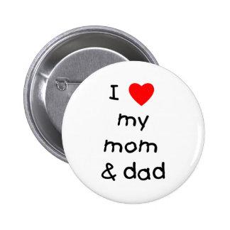 I love my mom dad pinback button