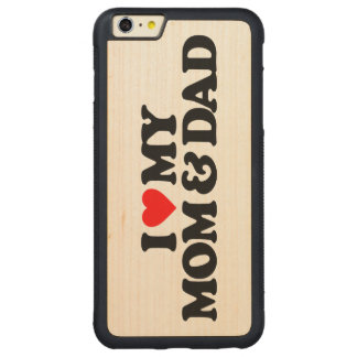 I LOVE MY MOM & DAD CARVED® MAPLE iPhone 6 PLUS BUMPER