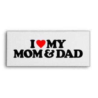 I LOVE MY MOM DAD ENVELOPE