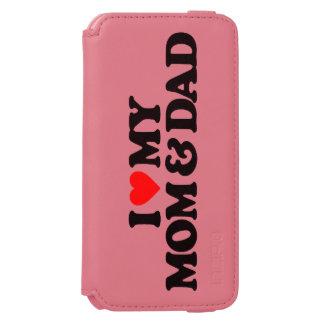 I LOVE MY MOM & DAD INCIPIO WATSON™ iPhone 6 WALLET CASE