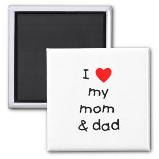 I love my mom & dad 2 inch square magnet