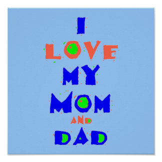 I Love My MOM & DAD POSTER Print
