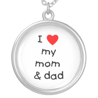 I love my mom & dad round pendant necklace