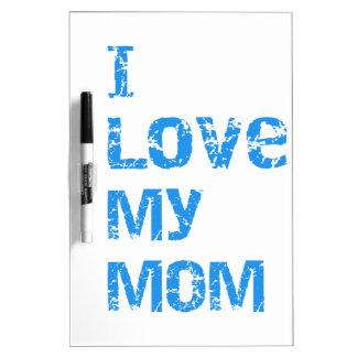 I Love My Mom Dry Erase Board