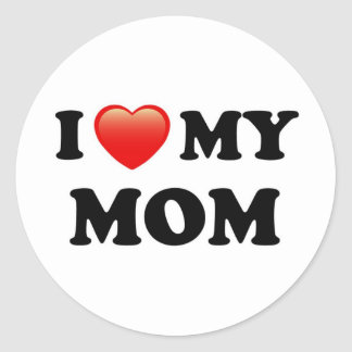I Love My Mom, I Heart Mom Classic Round Sticker