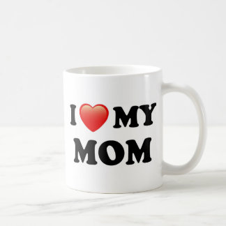 I Love My Mom, I Heart Mom Coffee Mug
