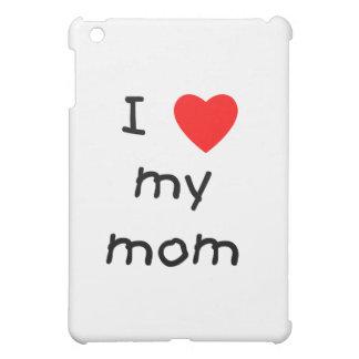 I love my mom iPad mini cases