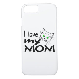 I Love My Mom iPhone 7 Case