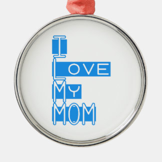 I Love My Mom Metal Ornament