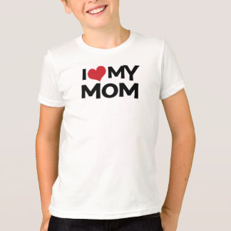 I Love My Mom Mother's Day Kids T-Shirt
