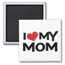 I Love My Mom Mother's Day Magnet