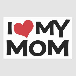 I Love My Mom Mother's Day Rectangle Sticker