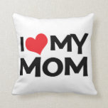 I Love My Mom Mother's Day Throw Pillow